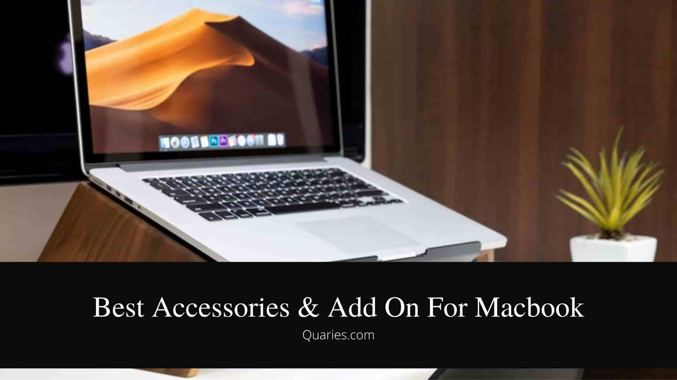 Best Accessories & Add On For Macbook