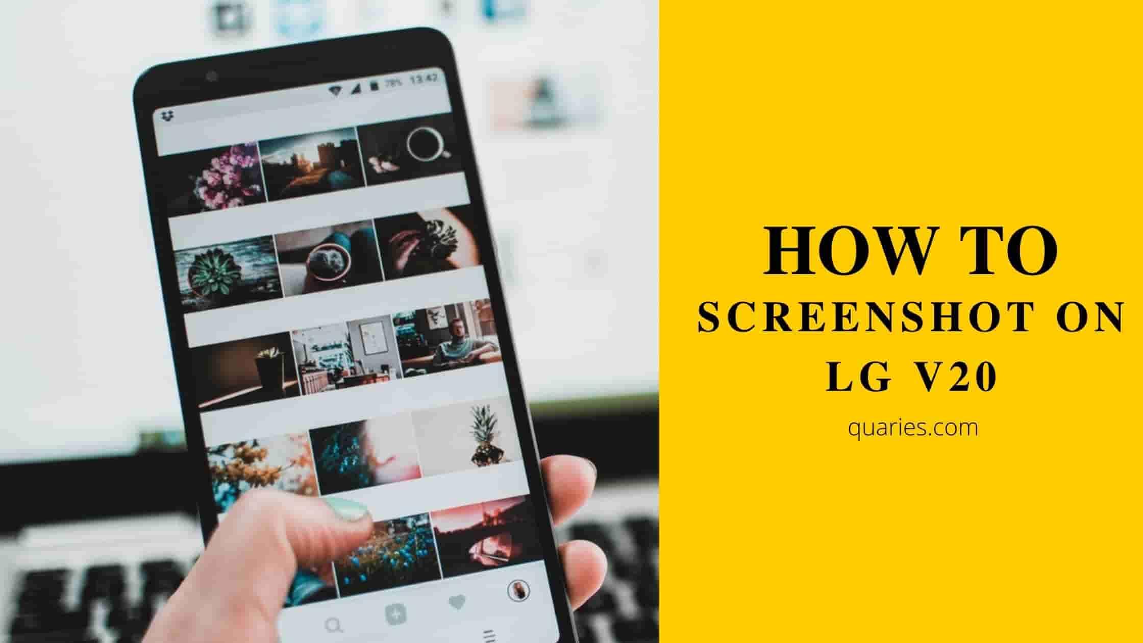 How To Screenshot On LG V20 Smartphone?