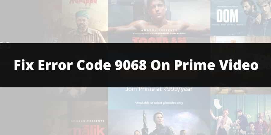 How To Fix Error Code 9068 On Amazon Prime Video