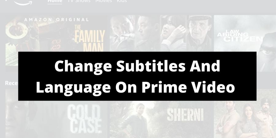 How To Change Subtitles And Language On Amazon Prime Video?