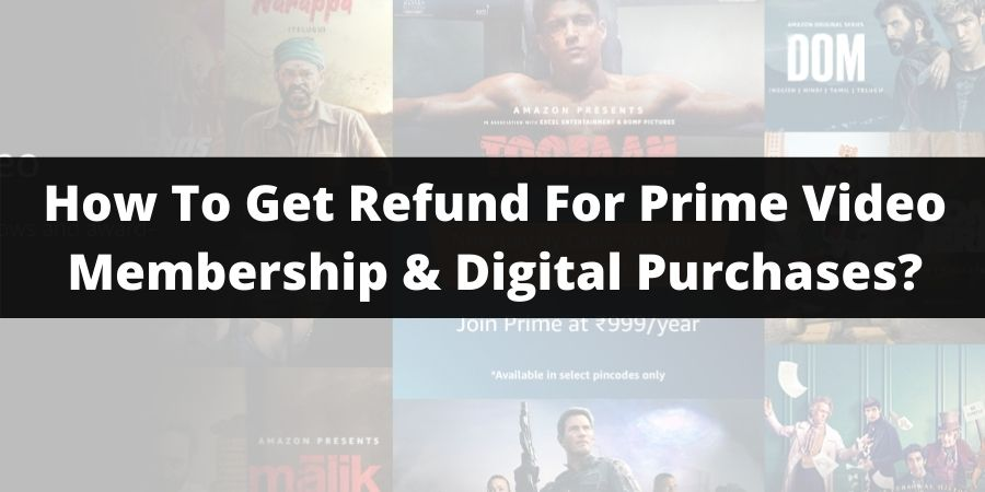 How To Get Refund For Prime Video Membership & Digital Purchases