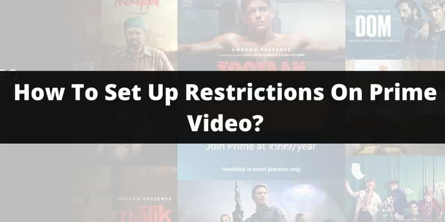 How To Set Up Restrictions On Amazon Prime Video