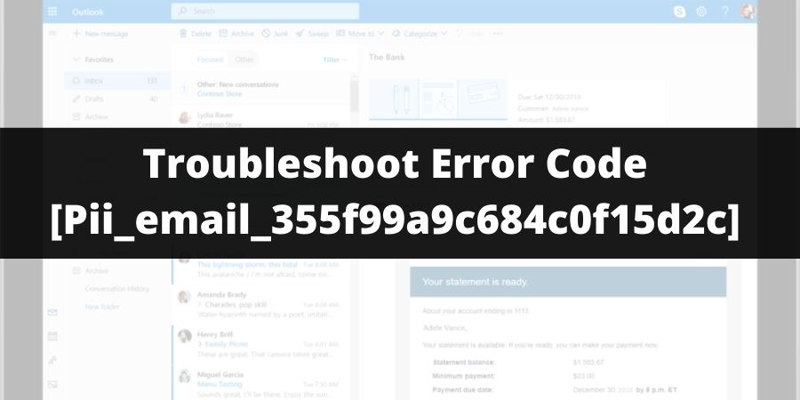 How To Troubleshoot Error Code [Pii_email_355f99a9c684c0f15d2c]
