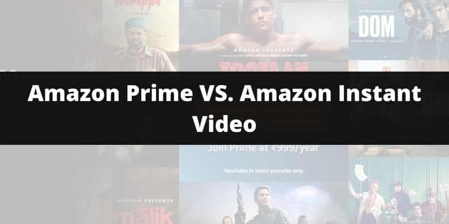 Amazon Prime VS. Amazon Instant Video