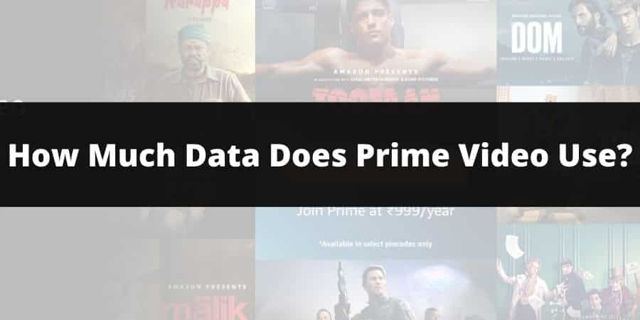 How Much Data Does Amazon Prime Video Use