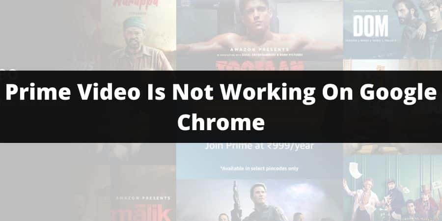 Amazon Prime Video Is Not Working On Google Chrome