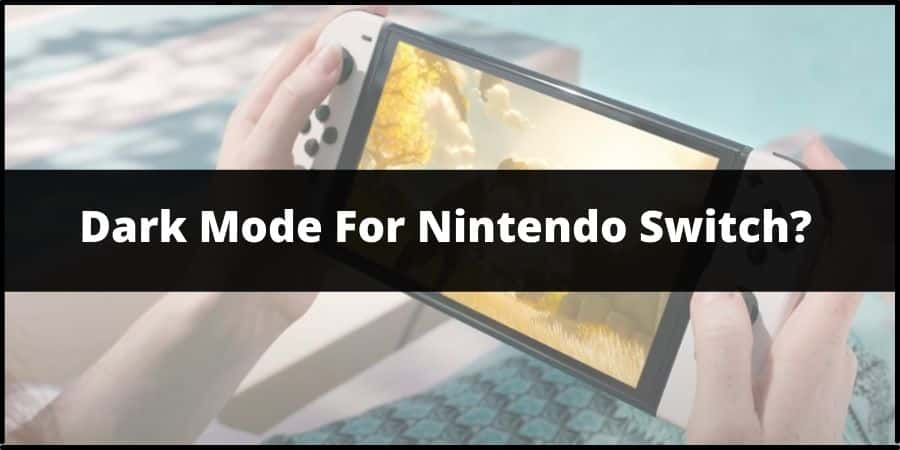 How To Enable/Disable Dark Mode For Nintendo Switch