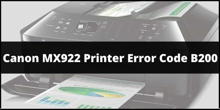 Canon MX922 Printer Error (Support) Code B200