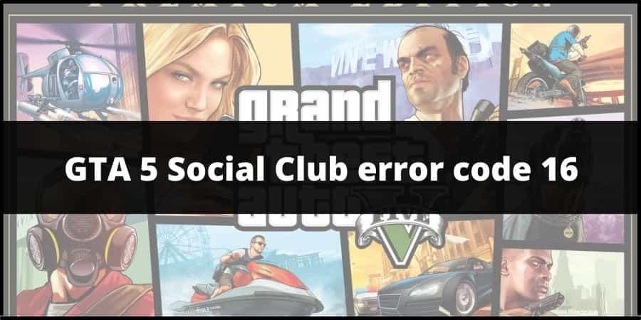 GTA 5 Social Club Error Code 16
