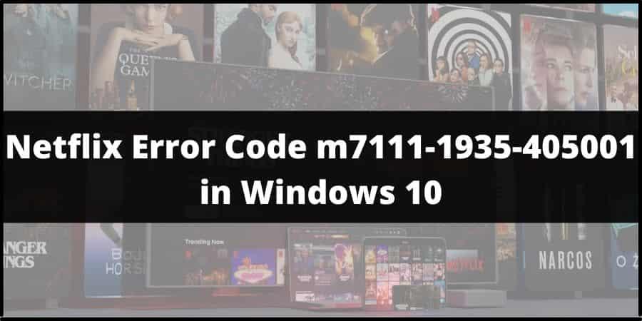 Netflix Error Code M7111-1935-405001
