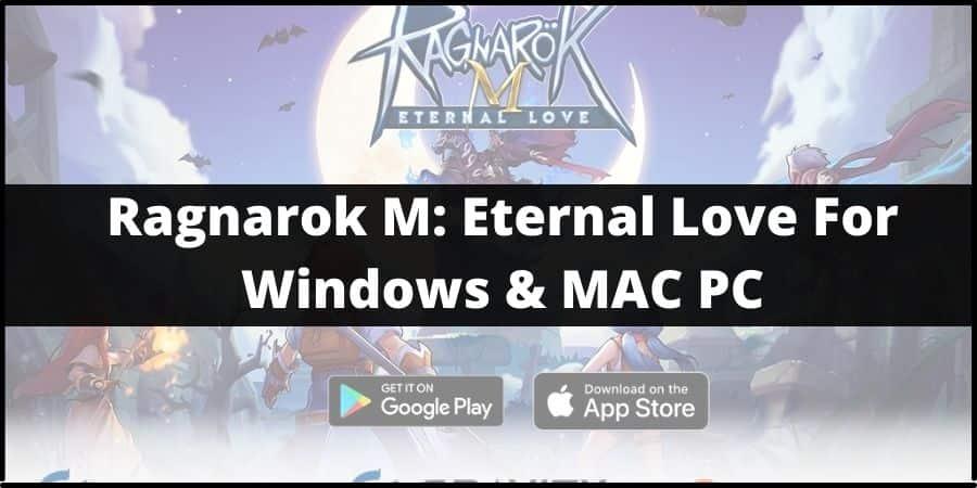 Ragnarok M: Eternal Love For PC